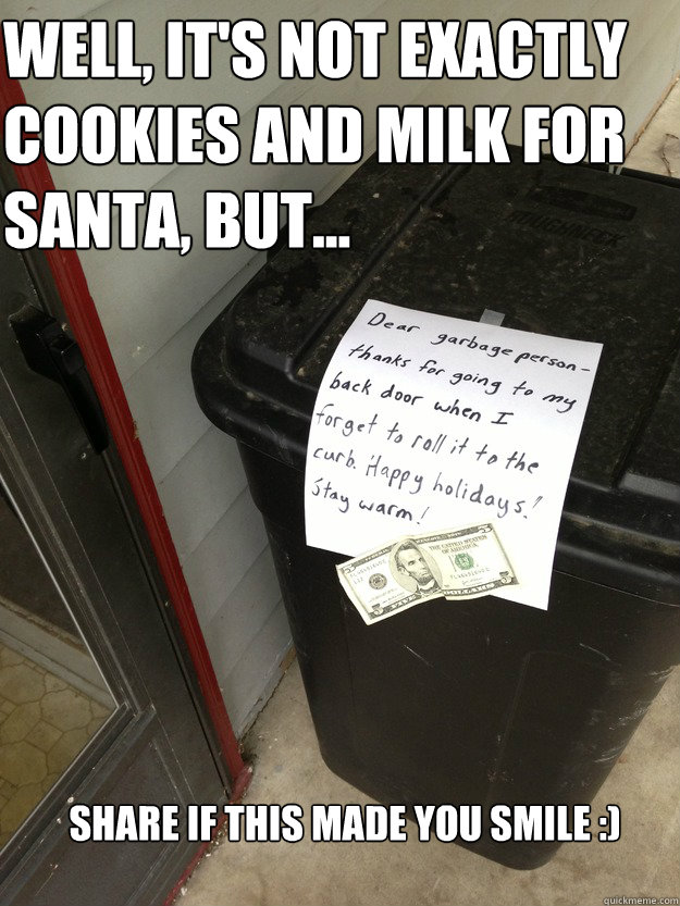 well, it's not exactly cookies and milk for Santa, but...  share if this made you smile :) - well, it's not exactly cookies and milk for Santa, but...  share if this made you smile :)  Garbage man Santa