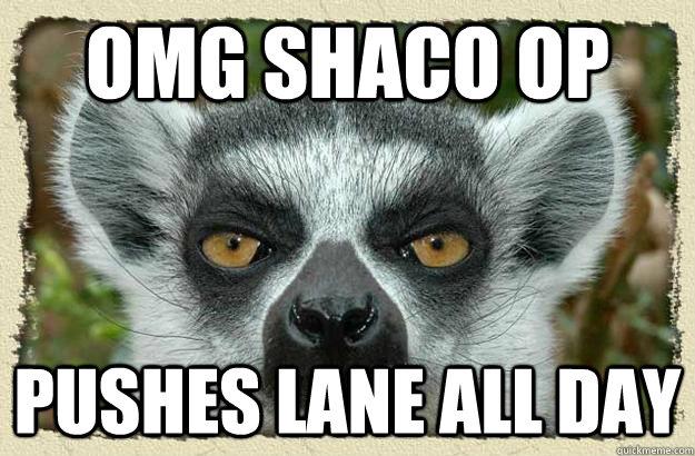 OMG SHACO OP Pushes lane all day