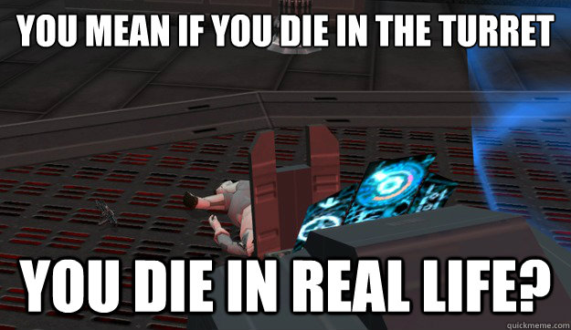 YOU MEAN IF YOU DIE IN THE TURRET YOU DIE IN REAL LIFE? - YOU MEAN IF YOU DIE IN THE TURRET YOU DIE IN REAL LIFE?  Battlefront 2 Turret Death
