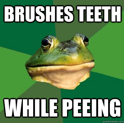 Brushes teeth while peeing - Brushes teeth while peeing  Foul Bachelor Frog