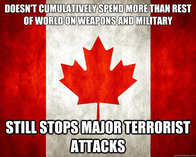 doesn't cumulatively spend more than rest of world on weapons and military still stops major terrorist attacks