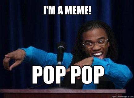 Pop pop meme