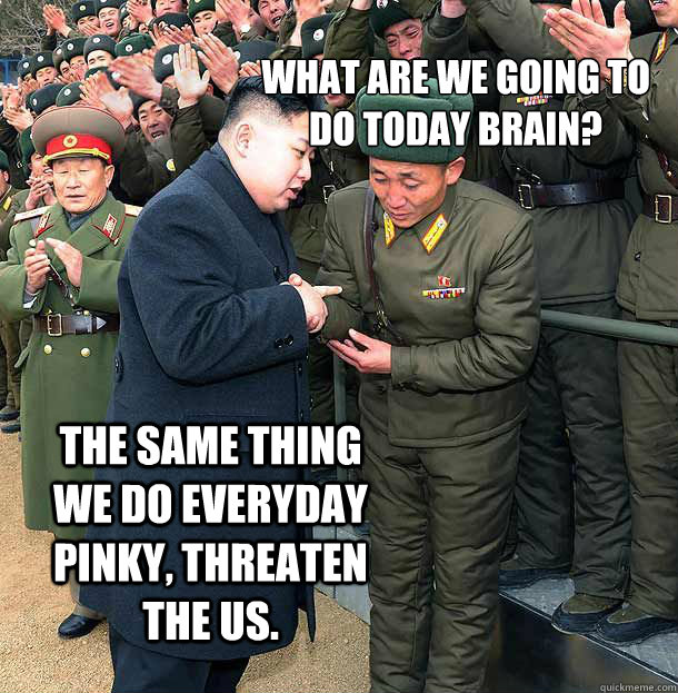 WHAT ARE WE GOING TO DO TODAY BRAIN? tHE SAME THING WE DO EVERYDAY PINKY, THREATEN THE US. - WHAT ARE WE GOING TO DO TODAY BRAIN? tHE SAME THING WE DO EVERYDAY PINKY, THREATEN THE US.  Misc