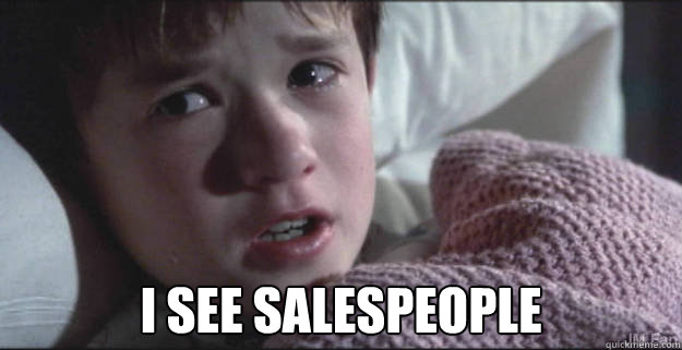 I SEE SALESPEOPLE  See Dead People