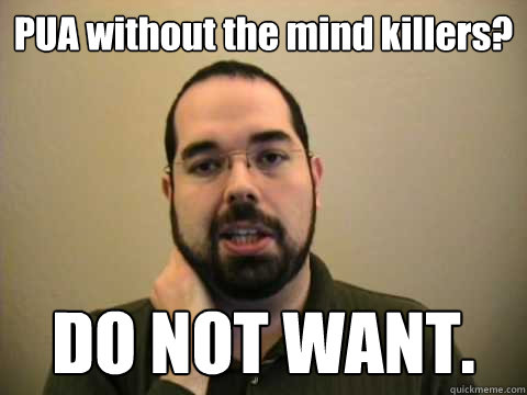 PUA without the mind killers?  DO NOT WANT.   Frustrated Lesswrong Guy