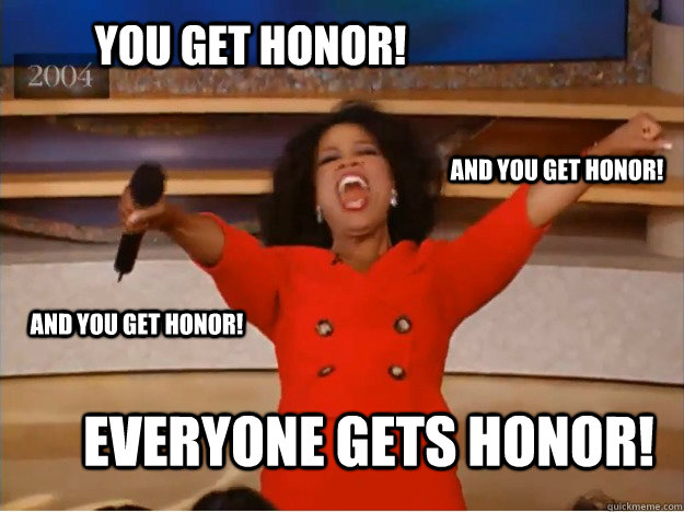 you get honor! everyone gets honor! and you get honor! and you get honor! - you get honor! everyone gets honor! and you get honor! and you get honor!  oprah you get a car