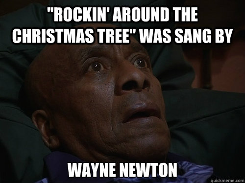 Rockin Around The Christmas Tree Was Sang By Wayne Newton