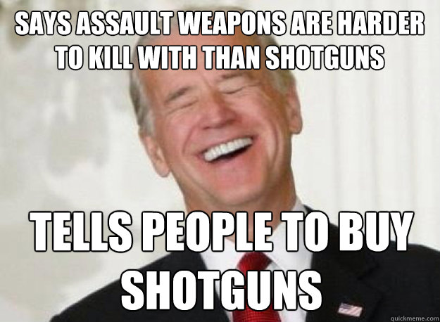 Says Assault Weapons Are Harder  to Kill With than Shotguns Tells People To Buy Shotguns  Joe Biden