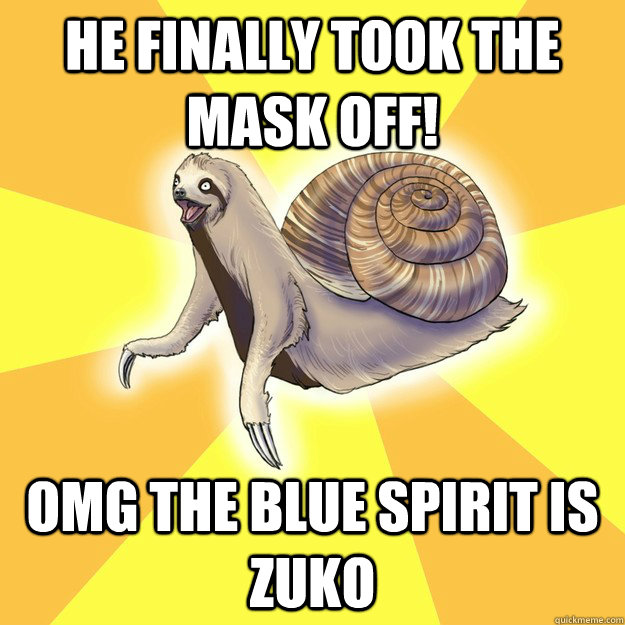 HE FINALLY TOOK THE MASK OFF! OMG THE BLUE SPIRIT IS ZUKO - HE FINALLY TOOK THE MASK OFF! OMG THE BLUE SPIRIT IS ZUKO  Slow Snail-Sloth
