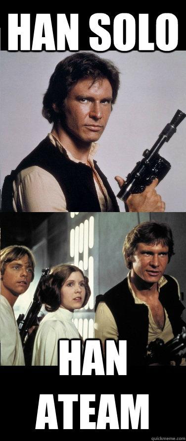 Han Solo Han Ateam - Han Solo Han Ateam  Han Solo