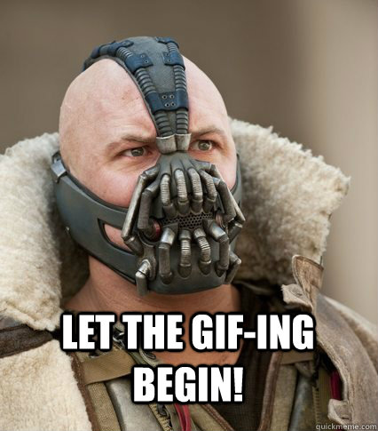 Let the gif-ing begin!  - Let the gif-ing begin!   Bane is confused