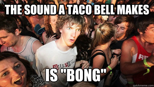 the sound a taco bell makes is