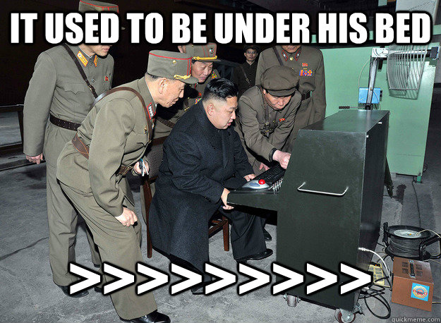 It used to be under his bed >>>>>>>>> - It used to be under his bed >>>>>>>>>  kim jong un