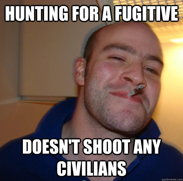 hunting for a fugitive doesn't shoot any civilians - hunting for a fugitive doesn't shoot any civilians  Misc