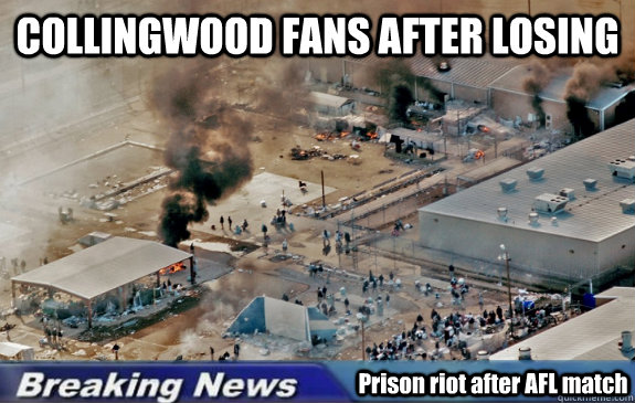COLLINGWOOD FANS AFTER LOSING Prison riot after AFL match - COLLINGWOOD FANS AFTER LOSING Prison riot after AFL match  Misc