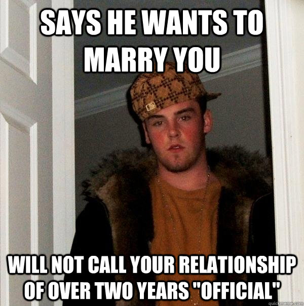 says he wants to marry you will not call your relationship of over two years
