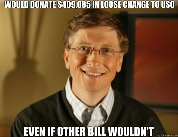 Would donate $409,085 in loose change to USO even if other bill wouldn't  Good guy gates