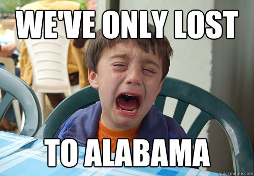 We've only lost to ALABAMA - We've only lost to ALABAMA  Misc