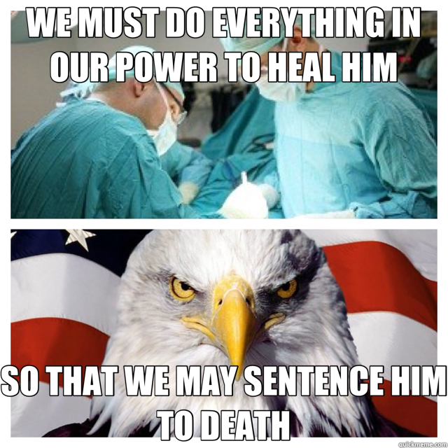WE MUST DO EVERYTHING IN OUR POWER TO HEAL HIM SO THAT WE MAY SENTENCE HIM TO DEATH - WE MUST DO EVERYTHING IN OUR POWER TO HEAL HIM SO THAT WE MAY SENTENCE HIM TO DEATH  Boston bomber