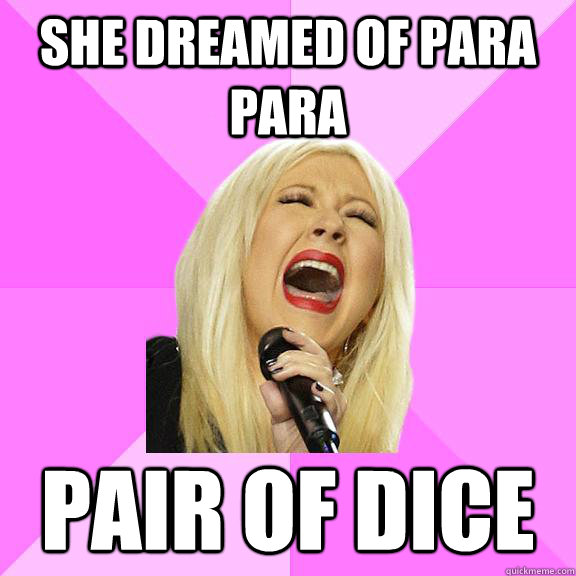 she dreamed of para para pair of dice - she dreamed of para para pair of dice  Wrong Lyrics Christina