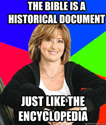 The Bible is a historical document Just like the encyclopedia - The Bible is a historical document Just like the encyclopedia  Sheltering Suburban Mom