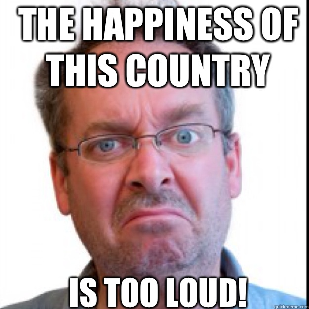 The happiness of this country Is too loud!