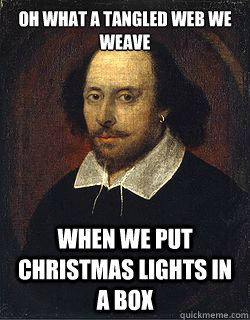 Oh what a tangled web we weave when we put christmas lights in a ...