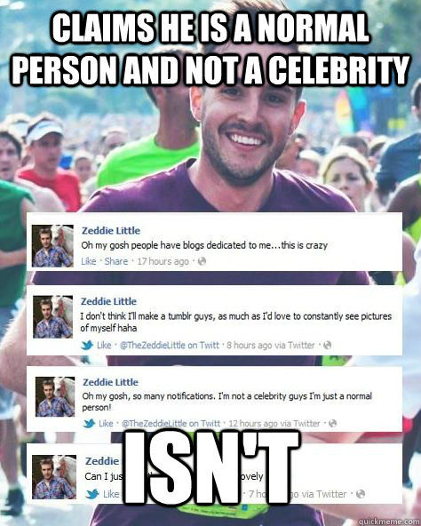 claims he is a normal person and not a celebrity isnt