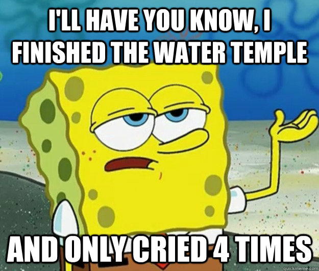 85bb6b375bce6018617066e5a4098416798b321ced6dbfa97f5272a1dff448ac the water dungeon in twilight princess is so god awful ign boards,Water Temple Meme