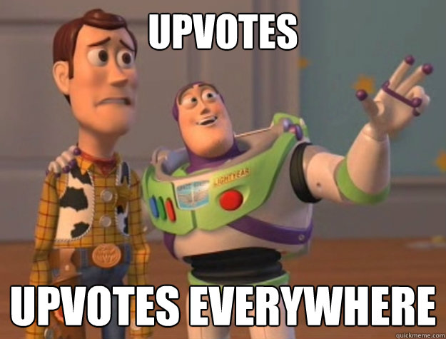 upvotes upvotes everywhere - upvotes upvotes everywhere  Toy Story