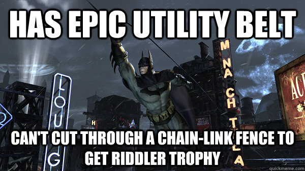 Has epic utility belt can't cut through a chain-link fence to get riddler trophy - Has epic utility belt can't cut through a chain-link fence to get riddler trophy  Misc