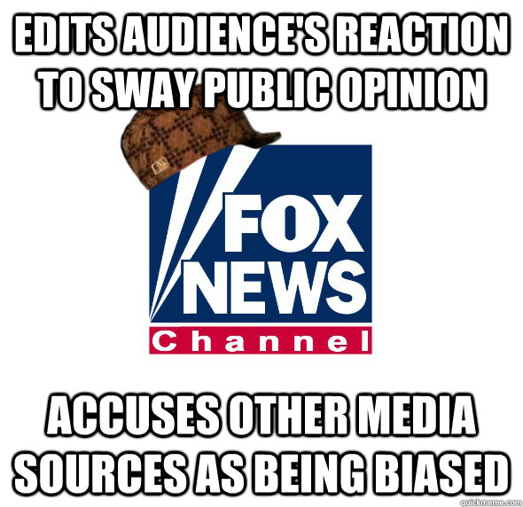 Edits Audience's Reaction to sway public opinion Accuses other media sources as being biased