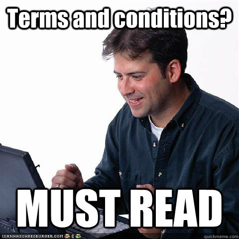 Terms and conditions? MUST READ - Terms and conditions? MUST READ  Net noob
