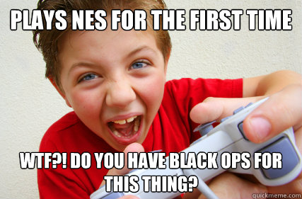 Plays NES for the first time wtf?! do you have black ops for this thing?