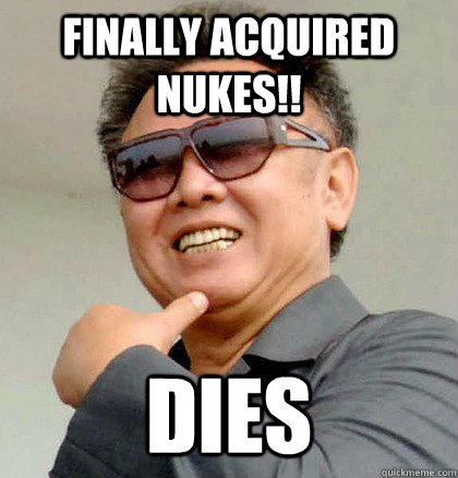 Finally acquired nukes!! Dies