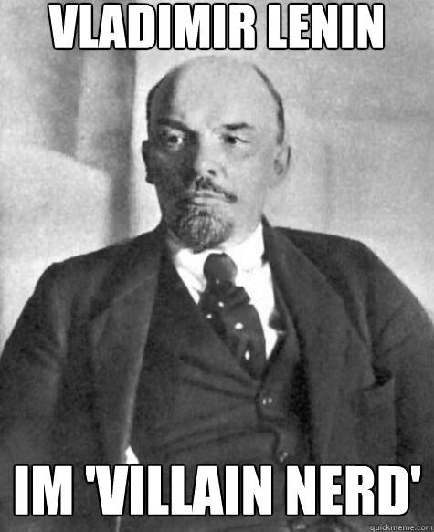 Vladimir Lenin im 'villain nerd'
