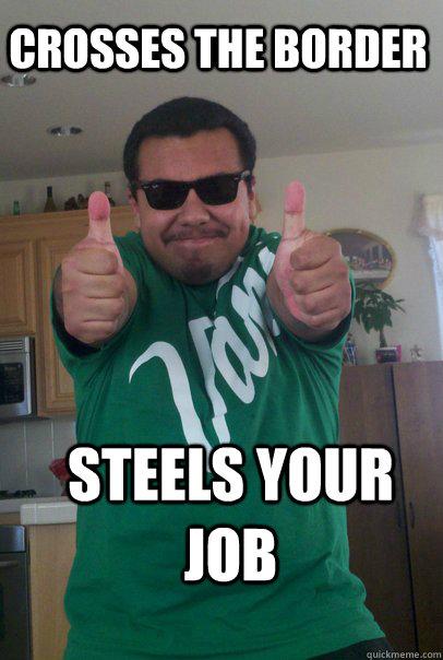 Crosses the border Steels your job