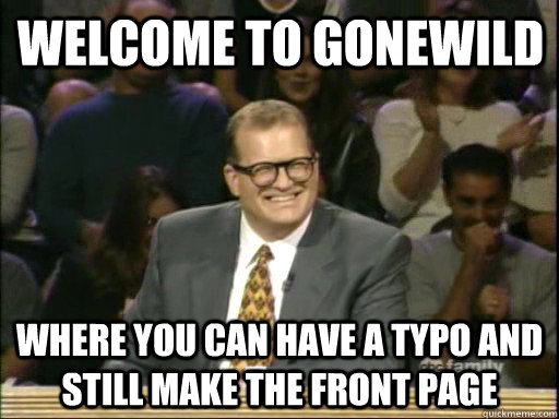 Welcome to gonewild  Where you can have a typo and still make the front page - Welcome to gonewild  Where you can have a typo and still make the front page  DrewCareyAP