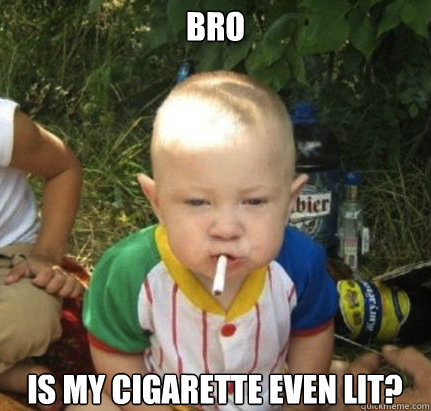BRO IS MY CIGARETTE EVEN LIT? - BRO IS MY CIGARETTE EVEN LIT?  Misc