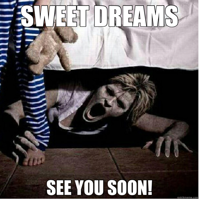 Scary sweet dreams meme remarkable