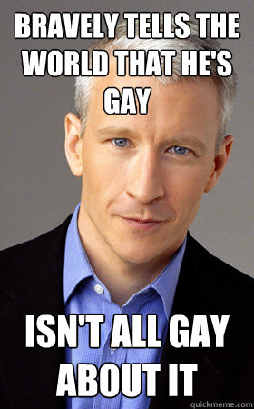 bravely tells the world that he's gay isn't all gay about it - bravely tells the world that he's gay isn't all gay about it  Good Guy Anderson Cooper