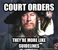 Court orders They're more like guidelines