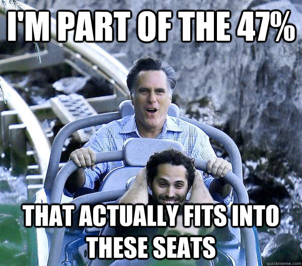 I'm part of the 47% That actually fits into these seats - I'm part of the 47% That actually fits into these seats  Getting Over It Romney
