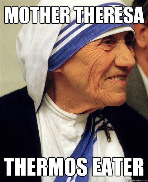 Mother theresa thermos eater  Historic Anagrams