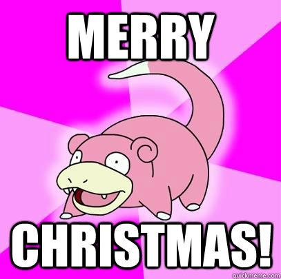 Merry Christmas! - Merry Christmas!  Slowpoke