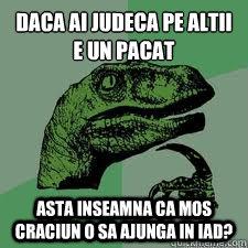 DAca ai judeca pe altii e un pacat  Asta inseamna ca Mos Craciun o sa ajunga in iad?  Dinosaur