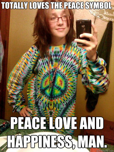 Totally loves the peace symbol peace love and happiness, man. - Totally loves the peace symbol peace love and happiness, man.  Trendy Hippy Girl