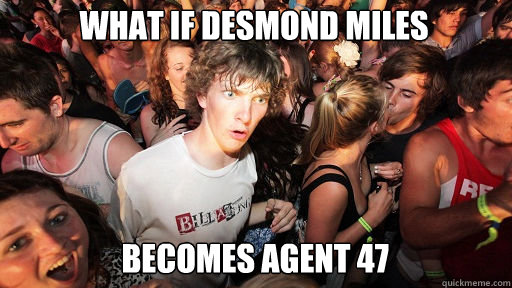 what if desmond miles  becomes agent 47 - what if desmond miles  becomes agent 47  Sudden Clarity Clarence