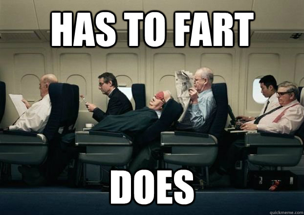has to fart does