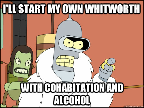 I'll start my own Whitworth with cohabitation and alcohol - I'll start my own Whitworth with cohabitation and alcohol  Blackjack Bender
